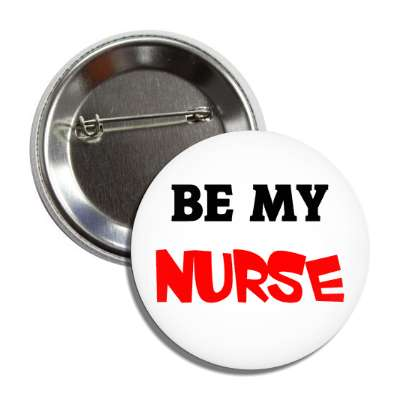 be my nurse button