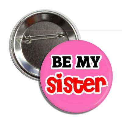 be my sister button