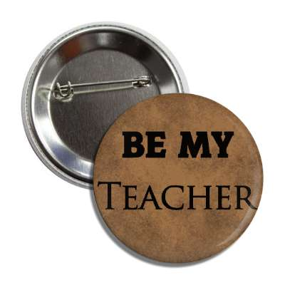 be my teacher button