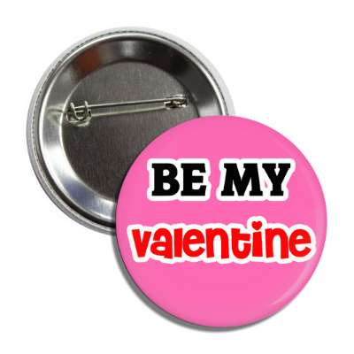 be my valentine pink button