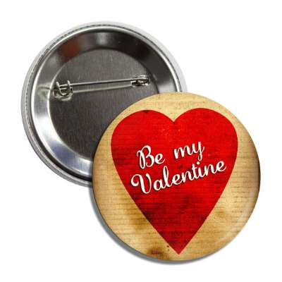 be my valentine vintage classic button