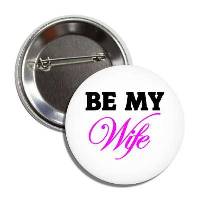 be my wife cursive button