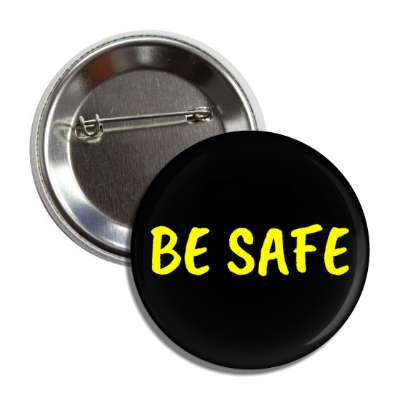 be safe black button