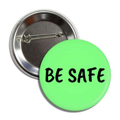 be safe light green button