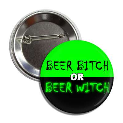 beer bitch or beer witch button