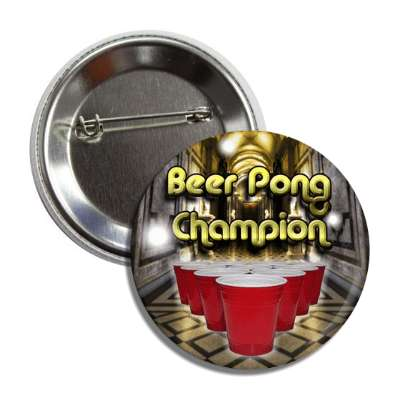 beer pong champion fancy button