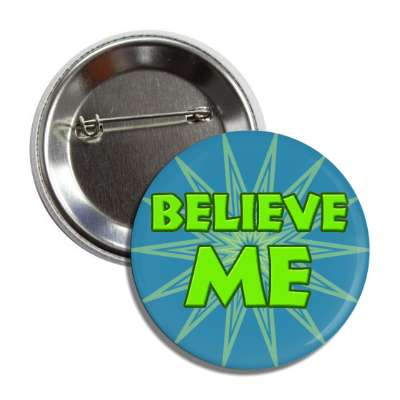 believe me button
