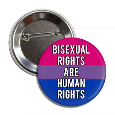 bisexual rights are human rights bi pride flag button