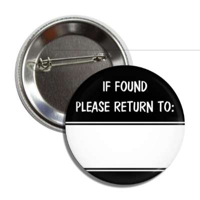 black if found please return to button