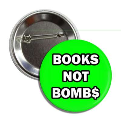 books not bombs money sign button
