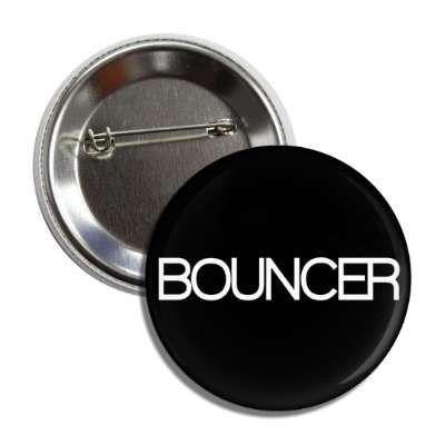 bouncer bold button