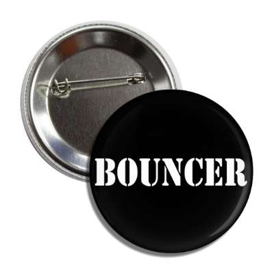 bouncer stencil button