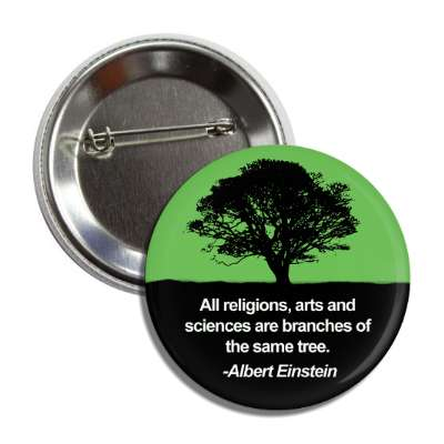 branches of the same tree albert einstein button