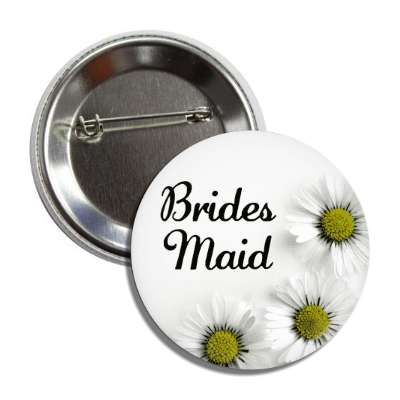 brides maid white flowers button