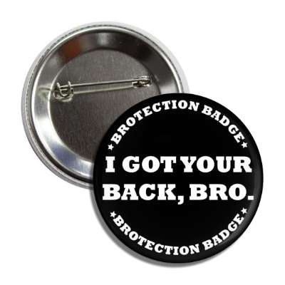 brotection badge i got your back bro button