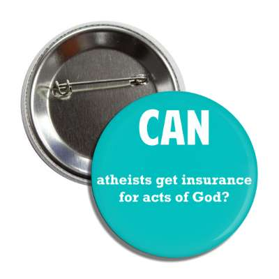 can atheists get insurance for acts of god button