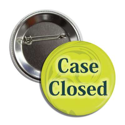 case closed button