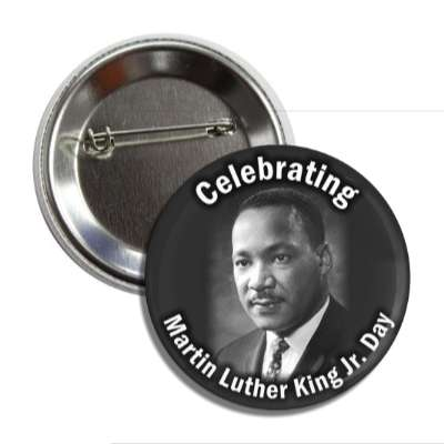celebrating martin luther king jr day classic photo button