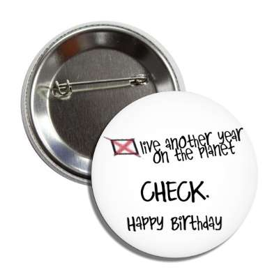 check box live another year on the planet check happy birthday button