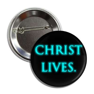christ lives button
