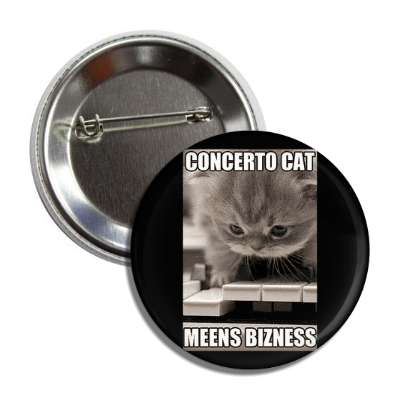 concerto cat meens bizness button