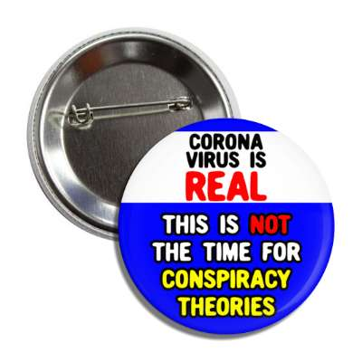 coronavirus is real this is not the time for conspiracy theories blue butto