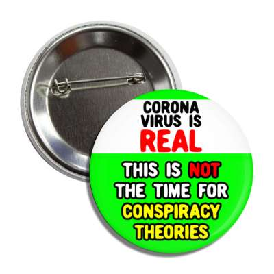 coronavirus is real this is not the time for conspiracy theories green butt