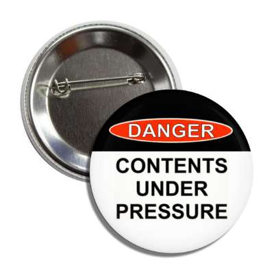 danger contents under pressure button