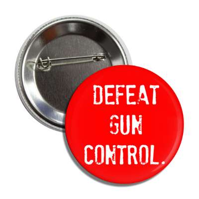 defeat gun control stamped button