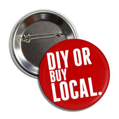diy or buy local button