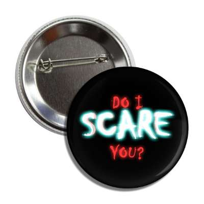 do i scare you button