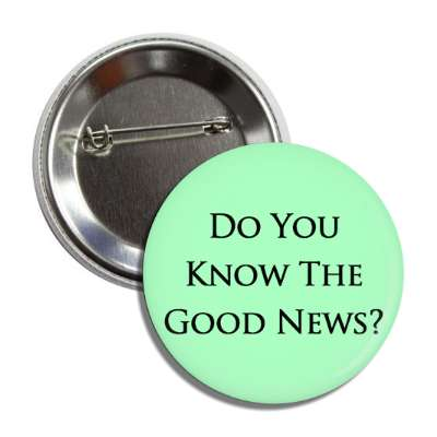 do you know the good news button