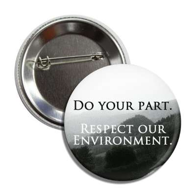 do your part respect our environment mountains button