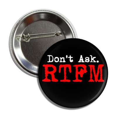 dont ask rtfm black button