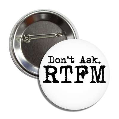 dont ask rtfm typewriter white button