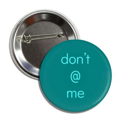 dont at me button