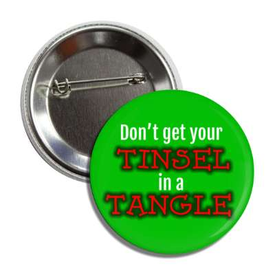 dont get your tinsel in a tangle green button