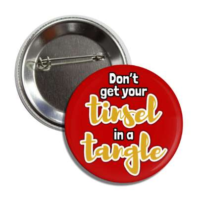 dont get your tinsel in a tangle red button