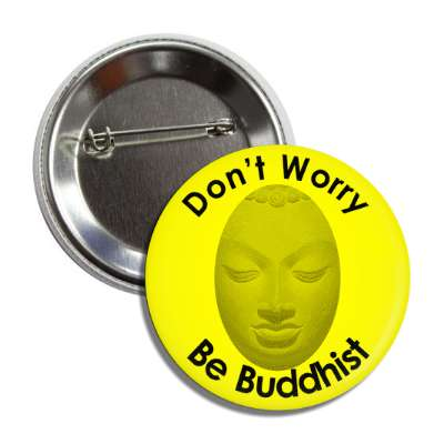dont worry be buddhist button