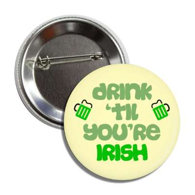 drink til youre irish green beer button