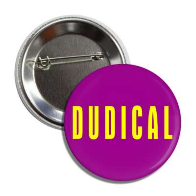 dudical button