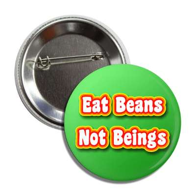 eat beans not beings green gradient red yellow button