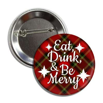 eat drink and be merry red flannel button