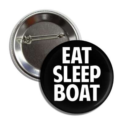 eat sleep boat button