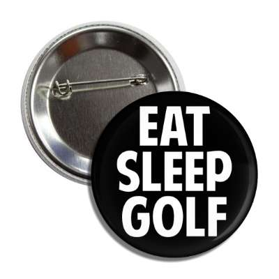 eat sleep golf button