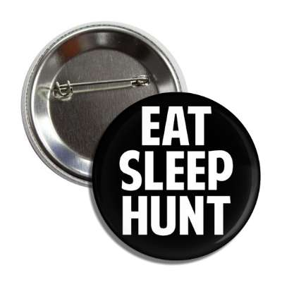 eat sleep hunt button