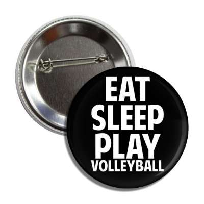 eat sleep play volleyball button