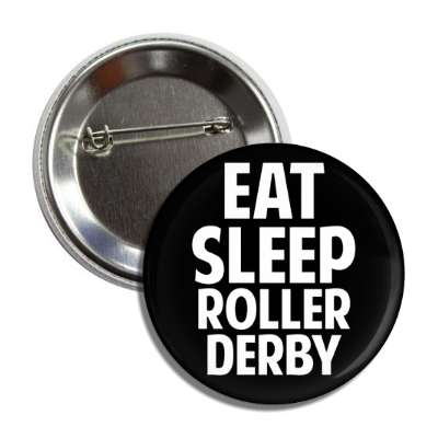 eat sleep rollerderby button