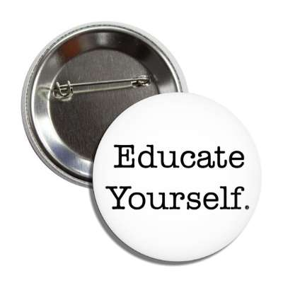 educate yourself button