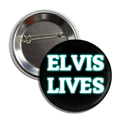 elvis lives button